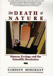 The Death of Nature: Women, Ecology, and the Scientific Revolution Book by Carolyn Merchant