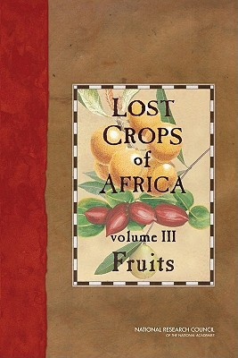 Lost Crops of Africa: Volume III: Fruits
