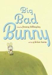 Big Bad Bunny Book by Franny Billingsley
