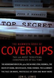 The Mammoth Book of Cover-Ups: The 100 Most Terrifying Conspiracies of All Time Book by Jon E. Lewis