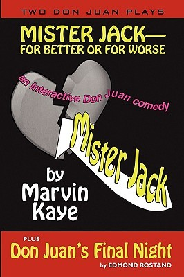 Mister Jack -- For Better or for Worse: Two Don Juan Plays