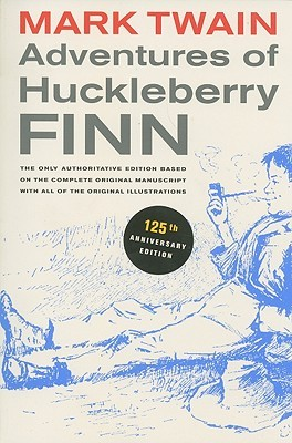 Adventures of Huckleberry Finn: The only authoritative text based on the complete, original manuscript
