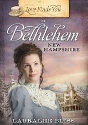 Love Finds You in Bethlehem, New Hampshire Book by Lauralee Bliss