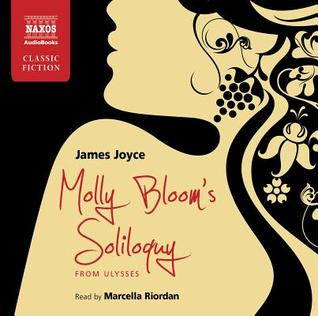 Molly Bloom's Soliloquy: From Ulysses (Naxos Classic Fiction)