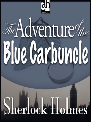 The Adventure of the Blue Carbuncle (The Adventures of Sherlock Holmes, #7)