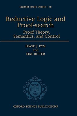 Reductive Logic and Proof-Search: Proof Theory, Semantics, and Control