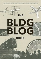 The BLDGBLOG Book Book by Geoff Manaugh
