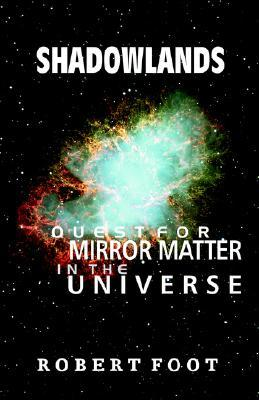 Shadowlands: Quest for Mirror Matter in the Universe