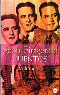 Cuentos : Volume 1 (Short Stories of F. Scott Fitzgerald 1)