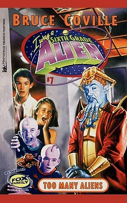 Too Many Aliens (Sixth Grade Alien, #7)