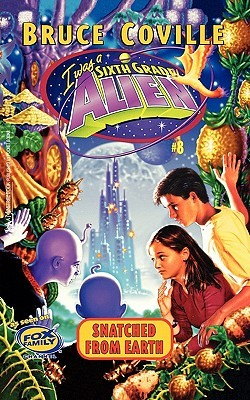 Snatched from Earth (Sixth Grade Alien, #8))