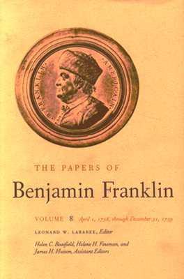 The Papers of Benjamin Franklin, Vol. 8: Volume 8: April 1, 1758 through December 31, 1759