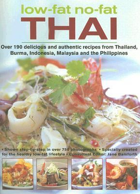 Low-fat No-fat Thai: Over 190 Delicious and Authentic Recipes from Thailand, Burma, Indonesia, Malaysia and the Philippines