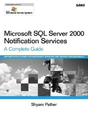 Microsoft SQL Server 2000 Notification Services [With CDROM]