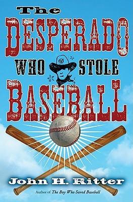 The Desperado Who Stole Baseball (Cruz de la Cruz, #1)