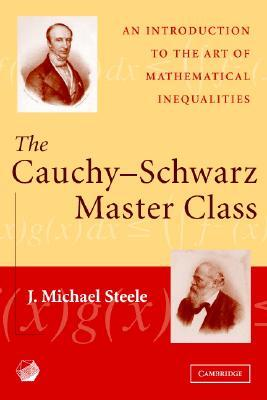 The Cauchy-Schwarz Master Class: An Introduction to the Art of Mathematical Inequalities