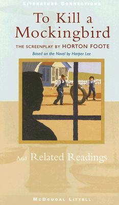 To Kill a Mockingbird (The Screenplay): And Related Readings
