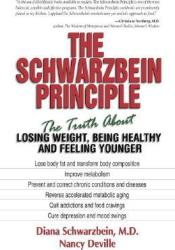 The Schwarzbein Principle: The Truth about Losing Weight, Being Healthy and Feeling Younger Book by Diana Schwarzbein