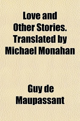 Love and Other Stories. Translated by Michael Monahan