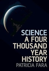 Science: A Four Thousand Year History Book by Patricia Fara