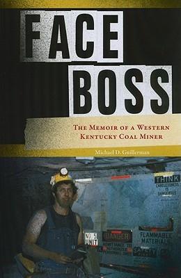Face Boss: The Memoir of a Western Kentucky Coal Miner