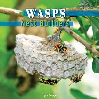 Wasps: Nest Builders