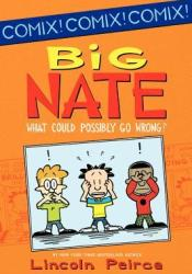 Big Nate: What Could Possibly Go Wrong? Book by Lincoln Peirce