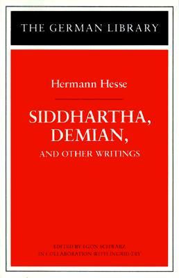 Siddhartha, Demian, and Other Writings