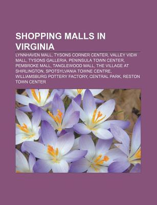 Shopping Malls in Virginia: Lynnhaven Mall, Tysons Corner Center, Valley View Mall, Tysons Galleria, Peninsula Town Center, Pembroke Mall