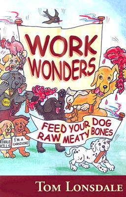 Work Wonders: Feed Your Dog Raw Meaty Bones