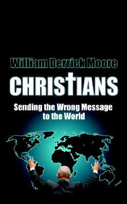 Christians: Sending the Wrong Message to the World