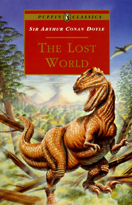 The Lost World: Being an Account of the Recent Amazing Adventures of Professor E. Challenger