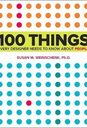 100 Things Every Designer Needs to Know about People Book