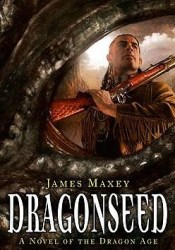 Dragonseed (Dragon Age, #3) Book by James Maxey