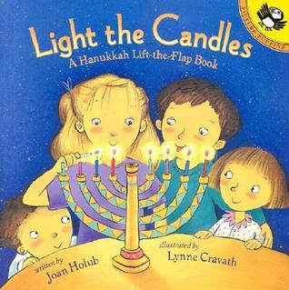 Light the Candles: A Hanukkah Lift-the-Flap Book