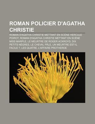 Roman Policier D'agatha Christie: Dix Petits Nègres, Un Meurtre Est-Il Facile ?, Cinq Heures Vingt-Cinq, le Secret de Chimneys