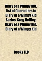 Diary of a Wimpy Kid: List of Characters Book by Books LLC