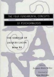 The Seminar of Jacques Lacan: The Four Fundamental Concepts of Psychoanalysis (Seminar of Jacques Lacan) Book by Jacques Lacan