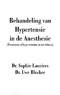 Behandeling Van Hypertensie In de Anesthesie = Treatment of Hypertension in Anesthesia
