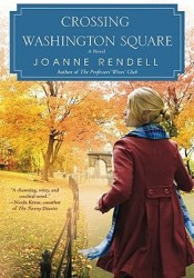 Crossing Washington Square Book by Joanne Rendell