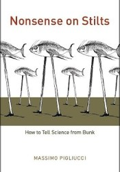 Nonsense on Stilts: How to Tell Science from Bunk Book by Massimo Pigliucci