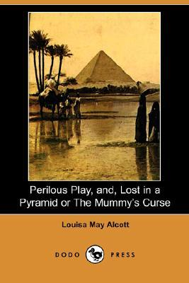 Perilous Play, And, Lost in a Pyramid or the Mummy's Curse