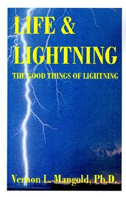 Life and Lightning: The Good Things of Lightning