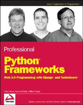 Professional Python Frameworks: Web 2.0 Programming with Django and TurboGears