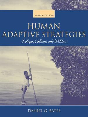 Human Adaptive Strategies: Ecology, Culture, and Politics