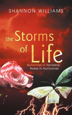 The Storms of Life: Butterflies in Tornados, Roses in Hurricanes