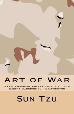 Art of War: A Contemporary Adaptation for Today's Desert Warriors by PW Covington