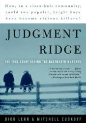 Judgment Ridge: The True Story Behind the Dartmouth Murders Book by Dick Lehr