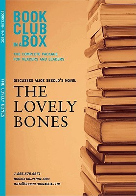 Bookclub-in-a-Box Discusses The Lovely Bones, the Novel by Alice Sebold (Bookclub in a Box Discusses)
