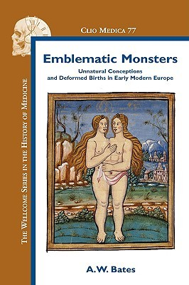 Emblematic Monsters: Unnatural Conceptions and Deformed Births in Early Modern Europe